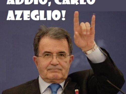ADDIO CARLO AZEGLIO!